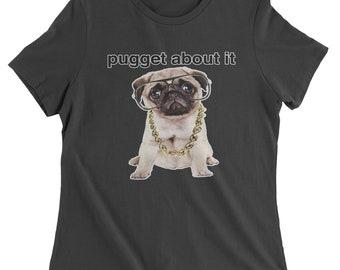 Pugget About It Womens T-shirt