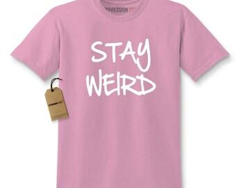 Stay Weird Kids T-shirt
