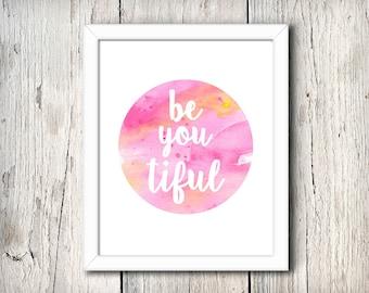 Be you tiful watercolour - digital print - 8x10 inch - instant download - Wall Art - Nursery