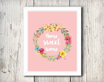 Home sweet home digital print - 8x10 inch - instant download - Floral Wall Art - Home Decor