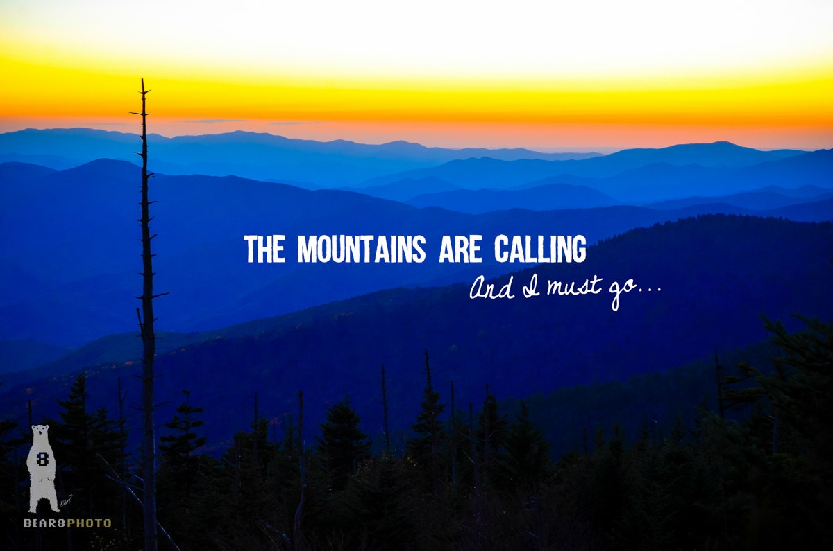 The Mountains Are Calling And I Must Go John Muir Quote Etsy