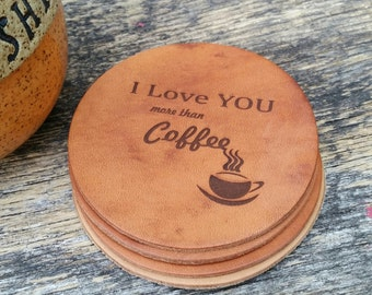 Custom Engraved Leather Coasters, I Love You More Than Coffee