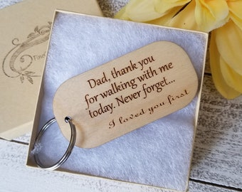 Wedding Day Gift For Dad, Engraved Key Chain, I Loved You First, GIFT WRAPPED & TAG