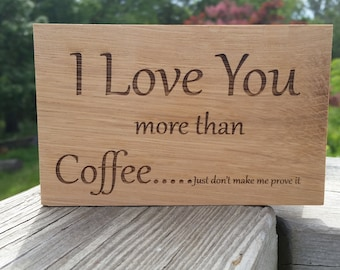 I Love You More Than Coffee Engraved Wood Plaque,  Wooden Master Bedroom Custom Signs