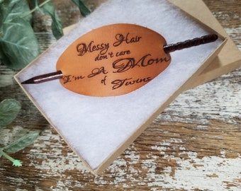 Leather Bun Holder Engraved, Messy Hair Don't Care I'm A Mom Of Twins, Gift Boxed, Ready To Ship,  Priority Mail