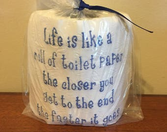 Life is like a roll of toilet paper embroidered toilet paper