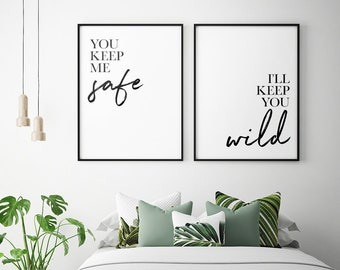 Bedroom Printables: You Keep Me Safe Iu0027ll Keep You Wild (Set Of 2), Couple  Bedroom Print, Bedroom Wall Art, Bedroom Decor *Instant Download*