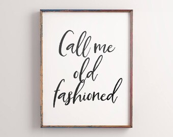 Call Me Old Fashioned Print Etsy