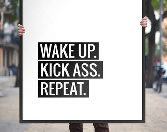 "Printable Art Typography Poster ""Wake Up, Kick Ass, Repeat"" Motivation Print, Inspirational Quote Wall Art Poster *Instant Download PDF/JPG*"