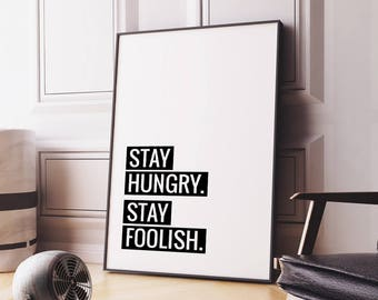 "Motivational Poster ""Stay Hungry Stay Foolish"" Printable Poster Inspirational Typography Art, Motivational Quote Wall Art *DIGITAL DOWNLOAD*"