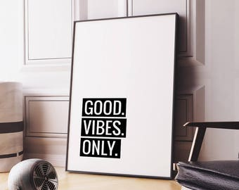 Good Vibes Only Printable Art Poster – Motivational Typography Quote Wall Decor, Inspirational Digital Print Wall Art *INSTANT DOWNLOAD*