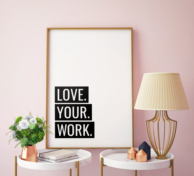 Love Your Work Printable Art Motivational Quote Print image 0