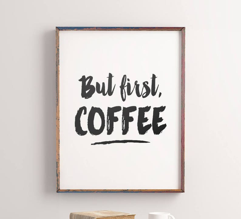 image regarding But First Coffee Free Printable named Printable Artwork \