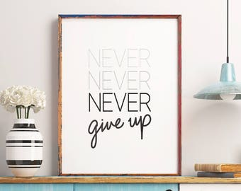 """Motivational Quote """"Never Give Up"""" Printable Poster Inspirational Wall Art Poster Positive Quote Print *DIGITAL DOWNLOAD*"""