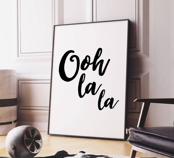 Printable Art French Quote Ooh La La Typography Etsy