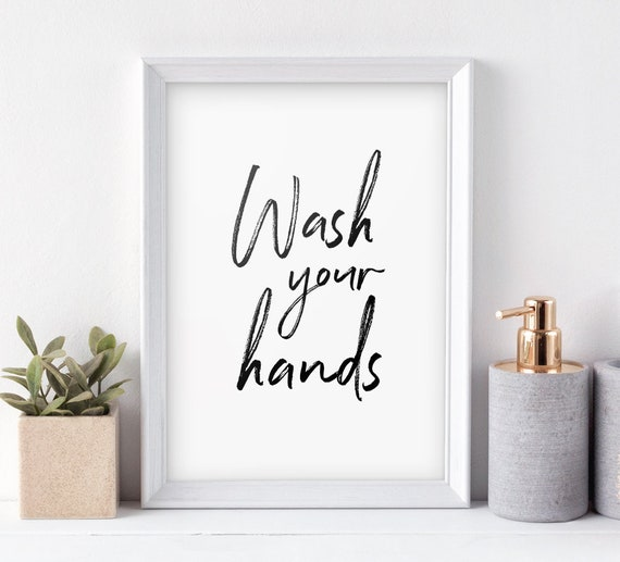 Wash Your Hands Printable Art Bathroom Quote Poster Washroom Sign Bathroom Decor Washroom Print Instant Download Buy 2 Get 1 Free