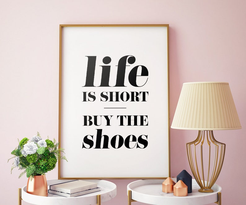291b1306ff66a Home Decor: Life Is Short Buy The Shoes Printable Art, Typography Wall  Decor, Shoes Quote Print, Inspirational Wall Art *INSTANT DOWNLOAD*