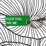 Funny Keychain - Funny Gift For Coworker - F*ck You, Pay Me - Stocking Stuffer - Gift for Boss - Gift for Business Owner