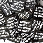 Funny Square Pinback Buttons - SuperCaliFragilistic Miss Me W/The BullSh*t Pin - 1.5 inch - Best Friend Gift - Coworker Gift - Teacher Gift