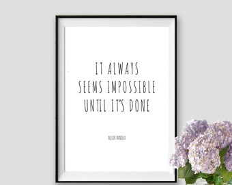 Nelson Mandela Quote It Always Seems Impossible Wall Art Inspirational Quote Wisdom Print Mandela Black White Quote Print Instant Download