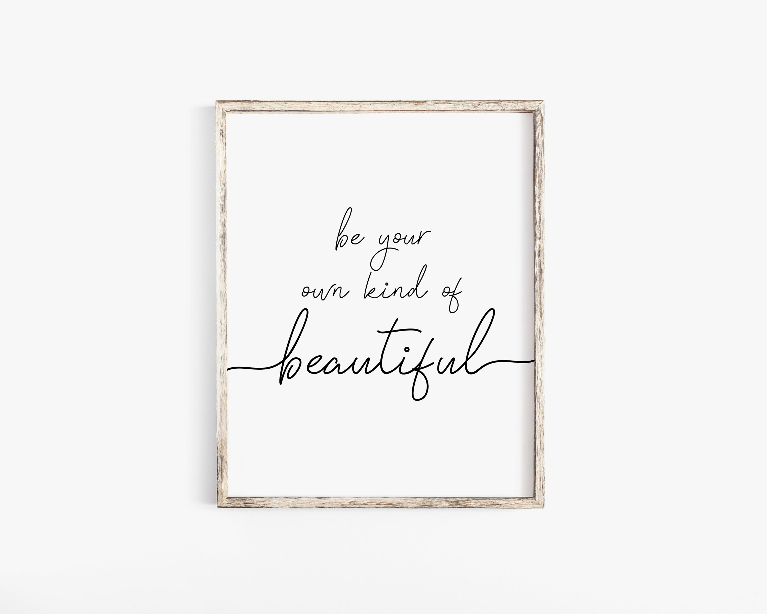 Wall Art Be your own kind of beautiful black text Wall Print Typography Decor