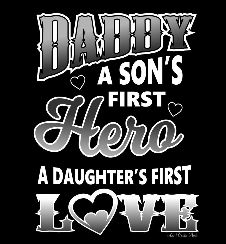 47de408a Daddy A Son's First Hero A Daughter's First Love | Etsy