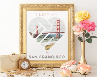 I Left my Heart in San Francisco Printable, 11x14 Golden Gate Bridge Photo Typography Print, San Francisco Travel Poster, Digital Download