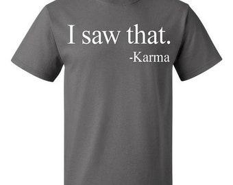 ON SALE - I Saw That Karma  - Men's T-shirt