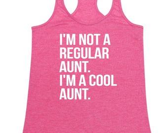 Im Not A Regular Aunt.. Im A Cool Aunt  - Ladies' Tank Top