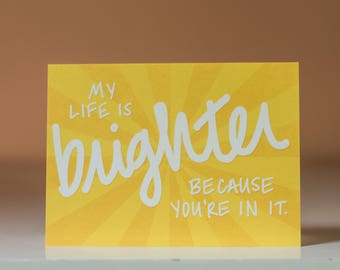 My Life Is Brighter Because You're In It Card - Thank You Card - Grateful Card - Thank You Greeting Card - Thanks Greeting Card