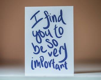 So Very Important - Greeting Card - Blank Inside - Friend Card - Son Card - Daughter Card - Encouraging Card - Teacher Card