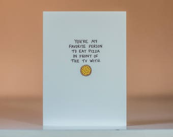 You're My Favorite Person To Eat Pizza With - Greeting Card - Blank Inside - Love Card - Romantic Card - Spouse Card - Friend Card