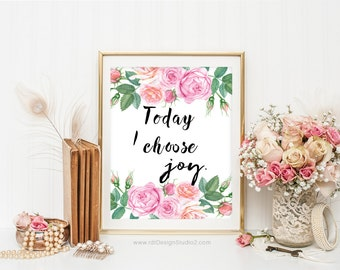 Today I choose joy Inspirational Quote Graduation Gift Wall Art Print Birthday Typography Christmas Gift Instant Download