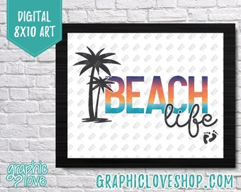 Printable Digital 8x10 Typography Beach Life, Seasonal Summer Art Print | High Resolution JPG File, Instant Download, Ready to Print