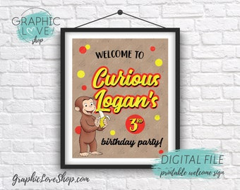 Digital 8x10 Curious George Monkey Personalized Birthday Party Welcome Sign Any Age | Printable High Resolution JPG File, Made To Order