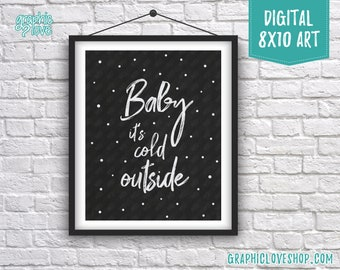 NEW! Printable 8x10 Baby It's Cold Outside Chalkboard Holiday Digital Art Print | High Resolution JPG File, Instant Download, Ready to Print