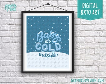 Printable 8x10 Baby it's Cold Outside Snowy, Hand lettering Digital Art Print | High Resolution JPG File Instant Download, Ready to Print