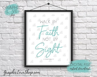 Digital File 8x10 Walk by Faith Not by Sight 2 Corinthians 5:7 Printable Art | High Resolution 300dpi JPG, Instant Download Ready to Print