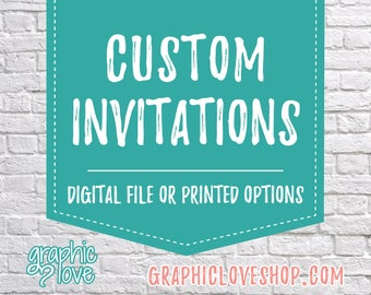 Custom Personalized Invitation | Any Size, Birthday, Wedding, Baby Shower, Bridal | Digital File, Printable or Printed, FREE US Shipping