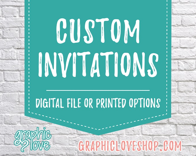 Featured listing image: Custom Personalized Invitation | Any Size, Birthday, Wedding, Baby Shower, Bridal | Digital File, Printable or Printed, FREE US Shipping
