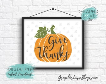 Digital File 8x10 Fall Autumn Give Thanks Thanksgiving Pumpkin Art Print | High Resolution 300dpi JPG File, Instant Download, Ready to Print
