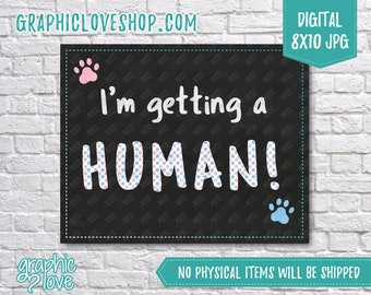 Digital 8x10 I'm Getting a Human Pet Gender Neutral Pregnancy Announcement | Dog, Cat | High Res JPG File, Instant download, Ready to Print