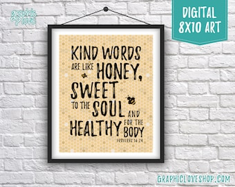 Digital 8x10 Kind Words are Sweet Like Honey Scripture Art, Proverbs 16:24 | Printable High Res JPG File, Instant Download, Ready to Print