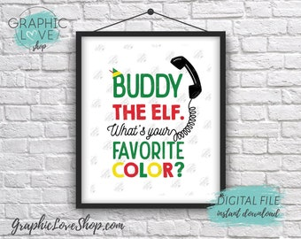 Printable 8x10 Buddy the Elf What's Your Favorite Color? Quote Digital Art Print | High Res JPG File Instant Download, Ready to Print