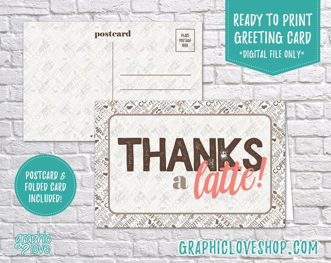 Featured listing image: Digital 4x6 Thanks a Latte, Thank You Card, Folded & Postcard Included | High Res 300dpi JPG Files, Instant Download, Ready To Print