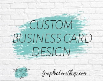 Custom Business Card Design, Digital Files Only, Graphic Love Shop | Calling Card, Small Business, Ohio, Unlimited Changes, Personalized