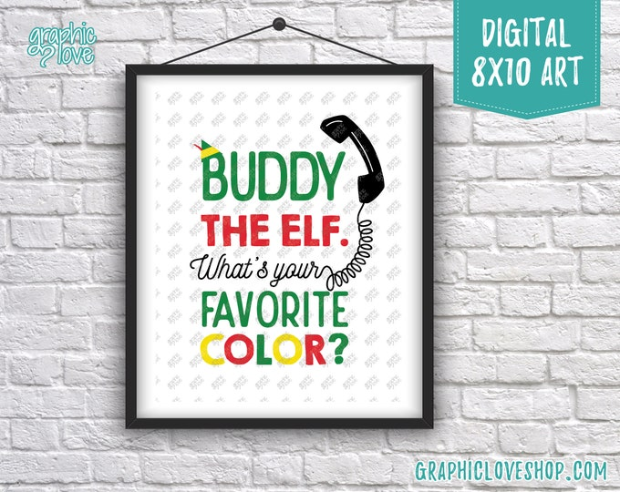 Featured listing image: Printable 8x10 Buddy the Elf What's Your Favorite Color? Quote Digital Art Print | High Resolution JPG File Instant Download, Ready to Print
