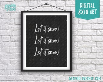 Printable 8x10 Let it Snow Black and White Chalkboard Snowy Winter Digital Art | High Resolution JPG File, Instant Download, Ready to Print