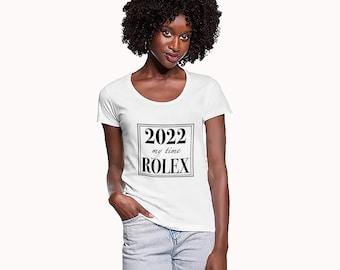 2022 my time ROLEX / My lucky year White T-Shirt New Year T-Shirt / Birthday Gift / Christmas Black T-Shirt