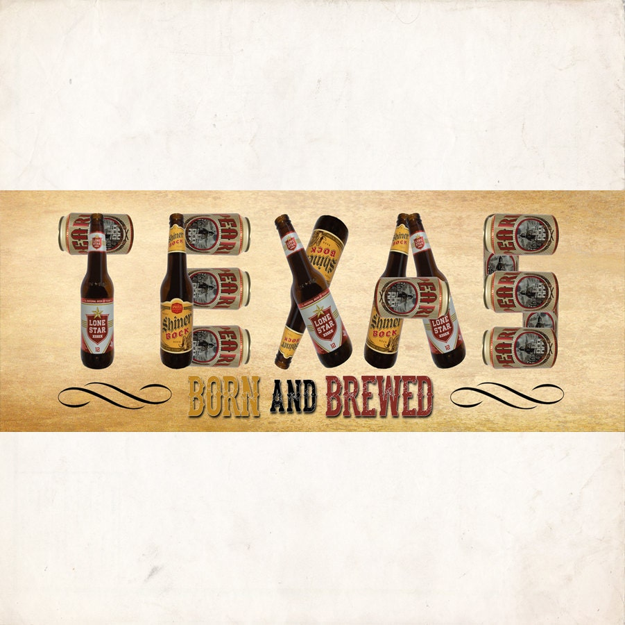 Texas Born and Brewed Texas spelled out using Texas beer